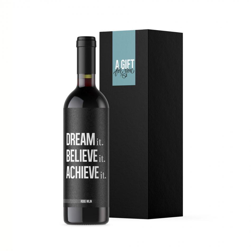 Dream, Believe, Achieve - Rood